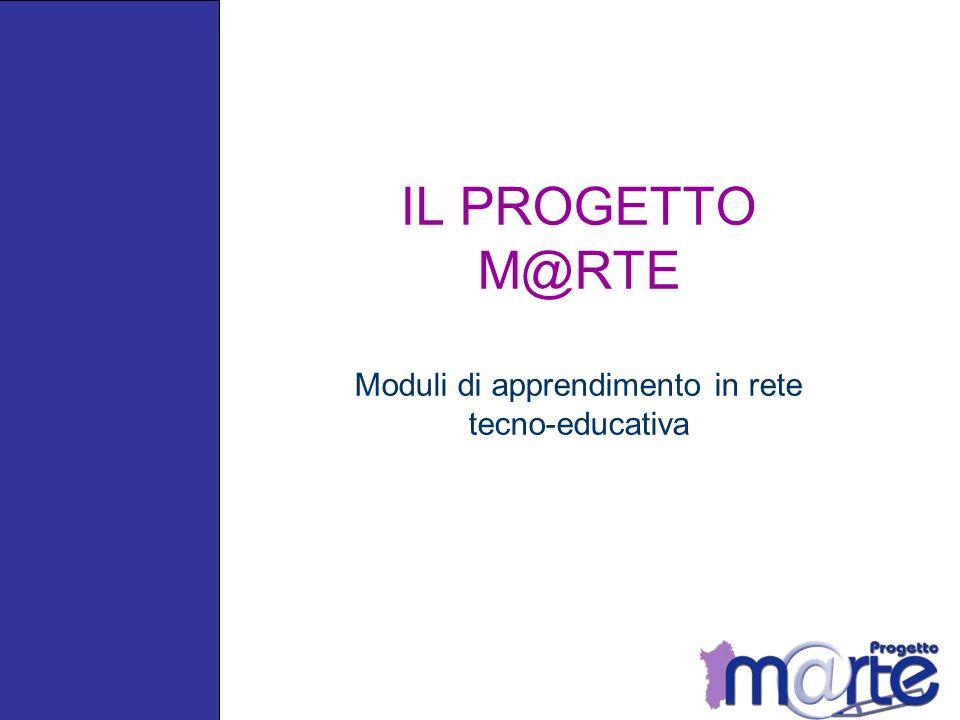 IL PROGETTO M@RTE Moduli di apprendimento in rete tecno-educativa
