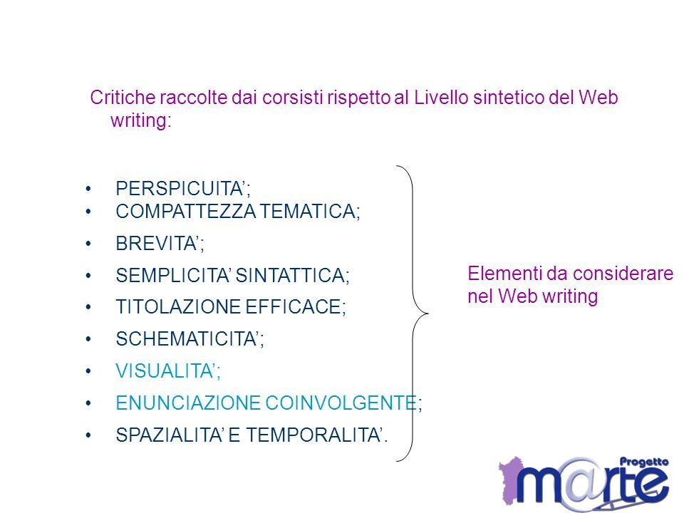 Critiche raccolte dai corsisti rispetto al Livello sintetico del Web writing: PERSPICUITA; COMPATTEZZA TEMATICA; BREVITA; SEMPLICITA SINTATTICA; TITOL