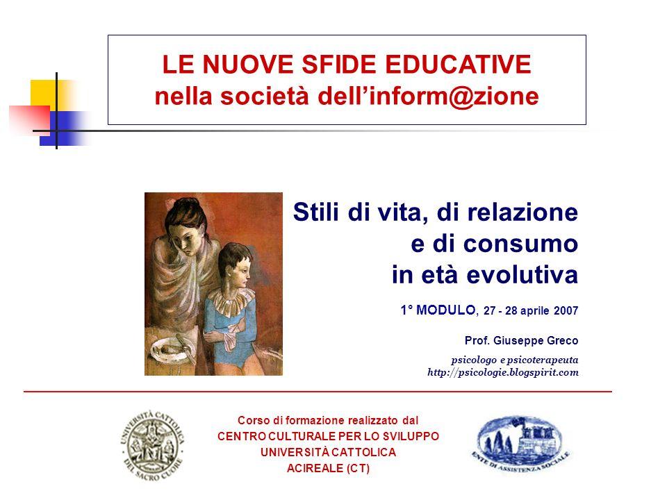 LE NUOVE SFIDE EDUCATIVE nella società dellinform@zione Corso di formazione realizzato dal CENTRO CULTURALE PER LO SVILUPPO UNIVERSITÀ CATTOLICA ACIRE