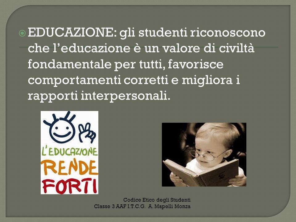 EDUCAZIONE: gli studenti riconoscono che leducazione è un valore di civiltà fondamentale per tutti, favorisce comportamenti corretti e migliora i rapp
