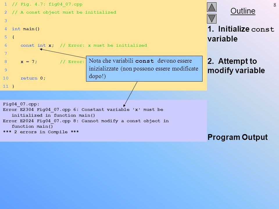Outline 8 1. Initialize const variable 2. Attempt to modify variable Program Output 1// Fig.