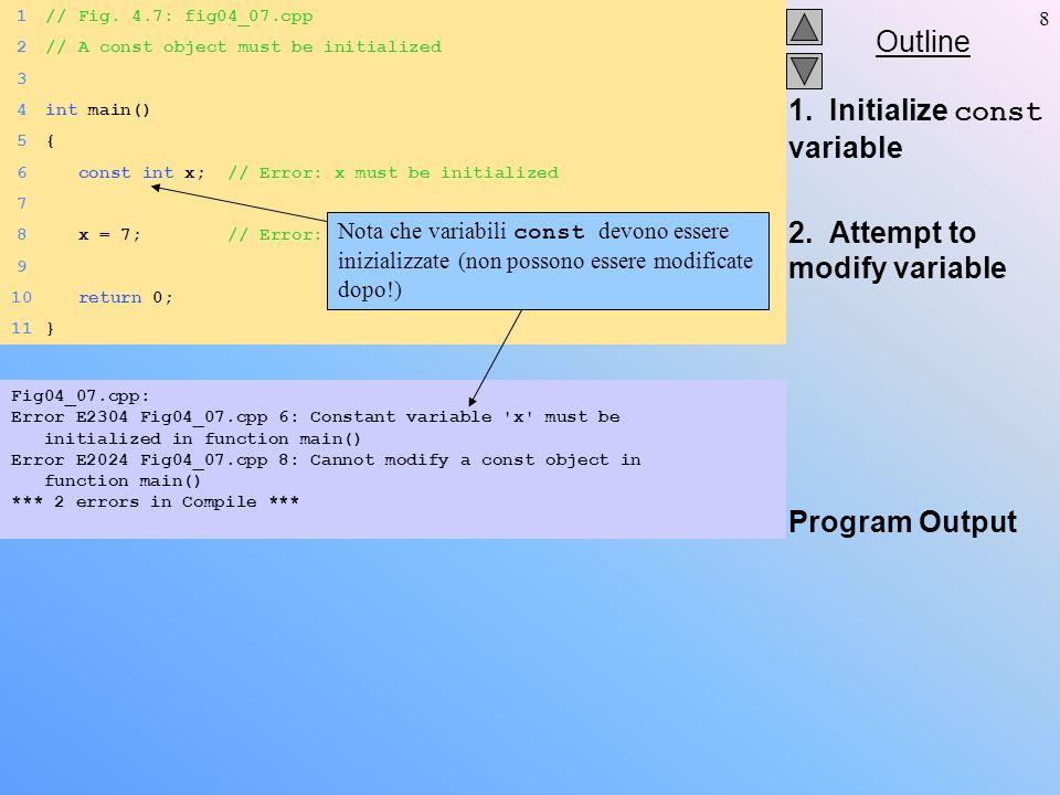 29 Array con più indici Referenziati come array normali cout << b[ 0 ][ 1 ]; –Manda su cout il valore 0 –Non usare le virgole.