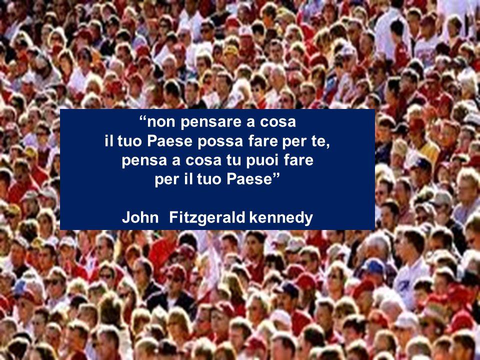 non pensare a cosa il tuo Paese possa fare per te, pensa a cosa tu puoi fare per il tuo Paese John Fitzgerald kennedy