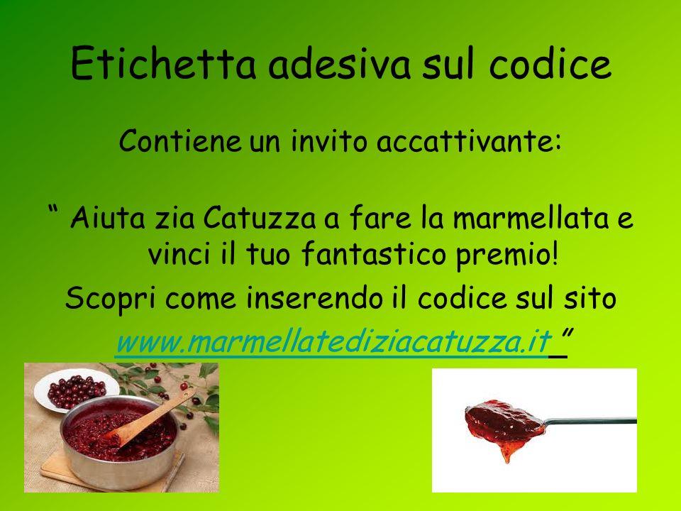Etichetta adesiva sul codice Contiene un invito accattivante: Aiuta zia Catuzza a fare la marmellata e vinci il tuo fantastico premio! Scopri come ins