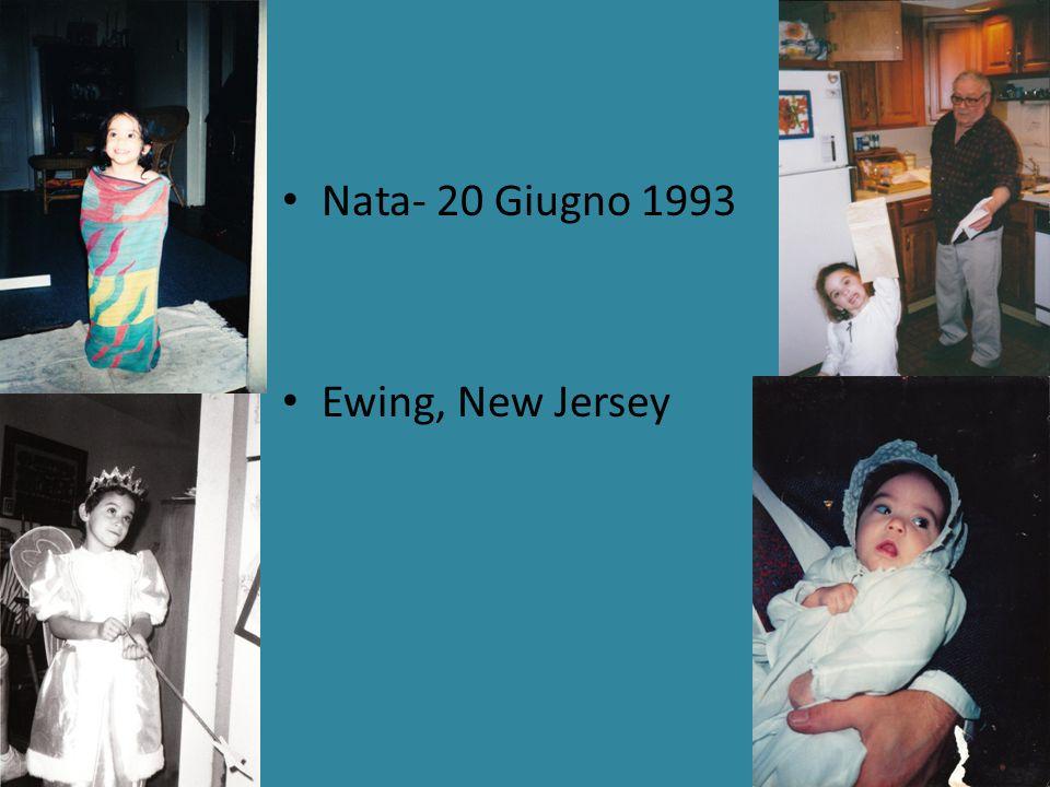 Nata- 20 Giugno 1993 Ewing, New Jersey