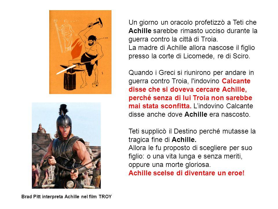 Un giorno un oracolo profetizzò a Teti che Achille sarebbe rimasto ucciso durante la guerra contro la città di Troia. La madre di Achille allora nasco