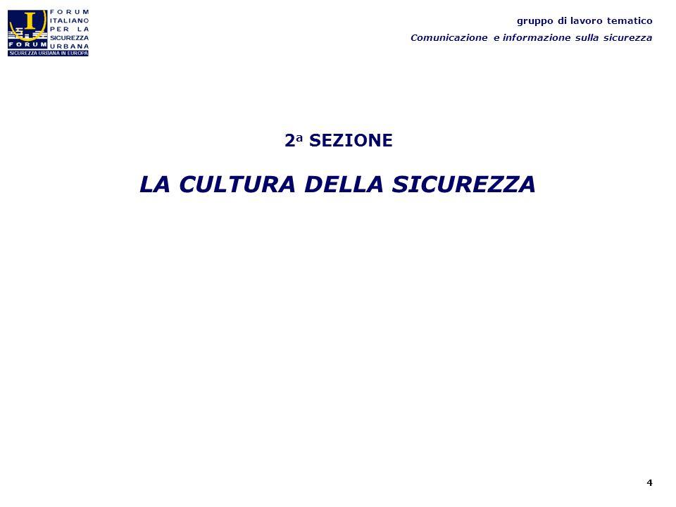 4 2 a SEZIONE LA CULTURA DELLA SICUREZZA gruppo di lavoro tematico Comunicazione e informazione sulla sicurezza