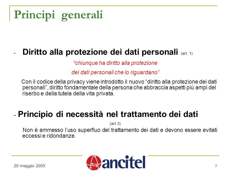 20 maggio 2005 3 Principi generali - Diritto alla protezione dei dati personali (art.