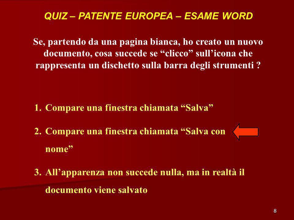 8 QUIZ – PATENTE EUROPEA – ESAME WORD Se, partendo da una pagina bianca, ho creato un nuovo documento, cosa succede se clicco sullicona che rappresent
