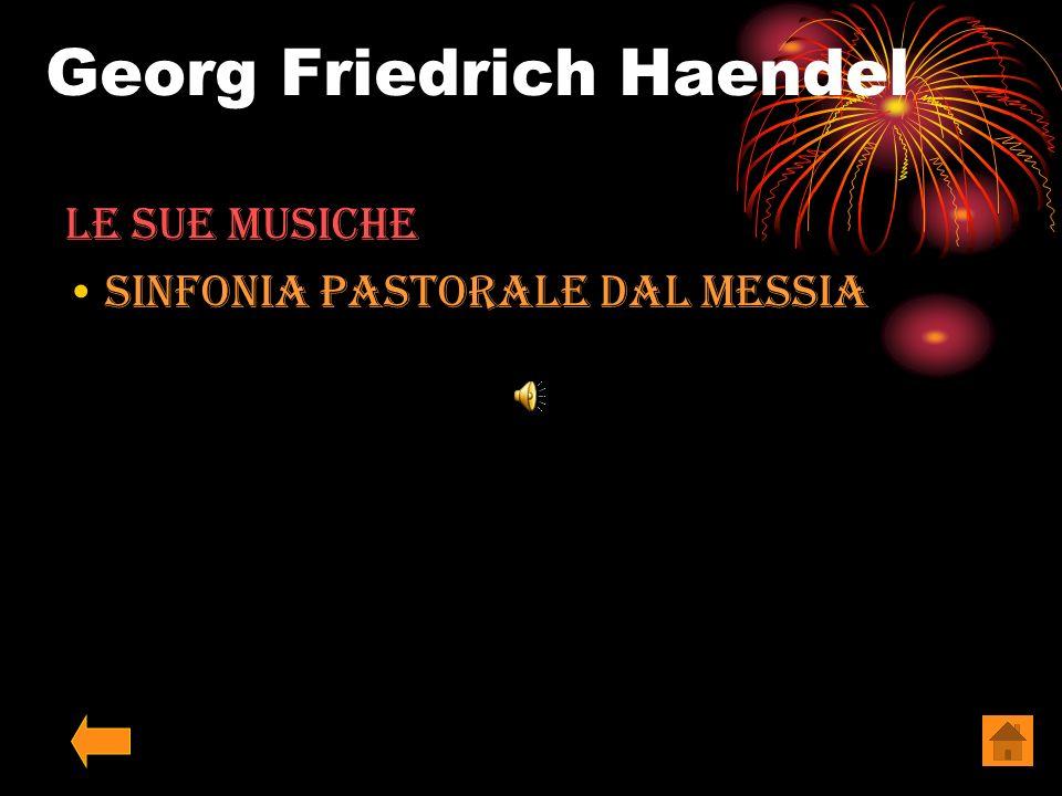 Georg Friedrich Haendel Le sue Musiche Sinfonia Pastorale dal messia La Rèjouissance Coro dalloratorio Alleluia dal messia