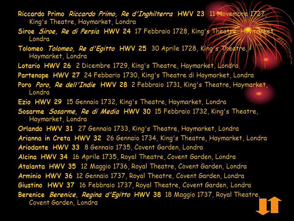 Silla HWV 10 2 (?) Giugno 1713, Burlington House (?) Londra Amadigi Amadigi di Gaula HWV 11 25 Maggio 1715, King s Theatre, Haymarket, Londra Radamisto HWV 12a (versione Aprile 1720) HWV 12b (versione Dicembre 1720) Muzio Scevola HWV 13 Atto III (Atto I di F.