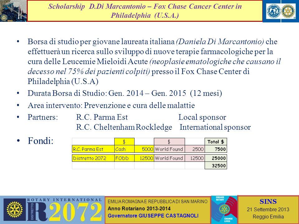 EMILIA ROMAGNA E REPUBBLICA DI SAN MARINO Anno Rotariano 2013-2014 Governatore GIUSEPPE CASTAGNOLI SINS 21 Settembre 2013 Reggio Emilia Scholarship D.