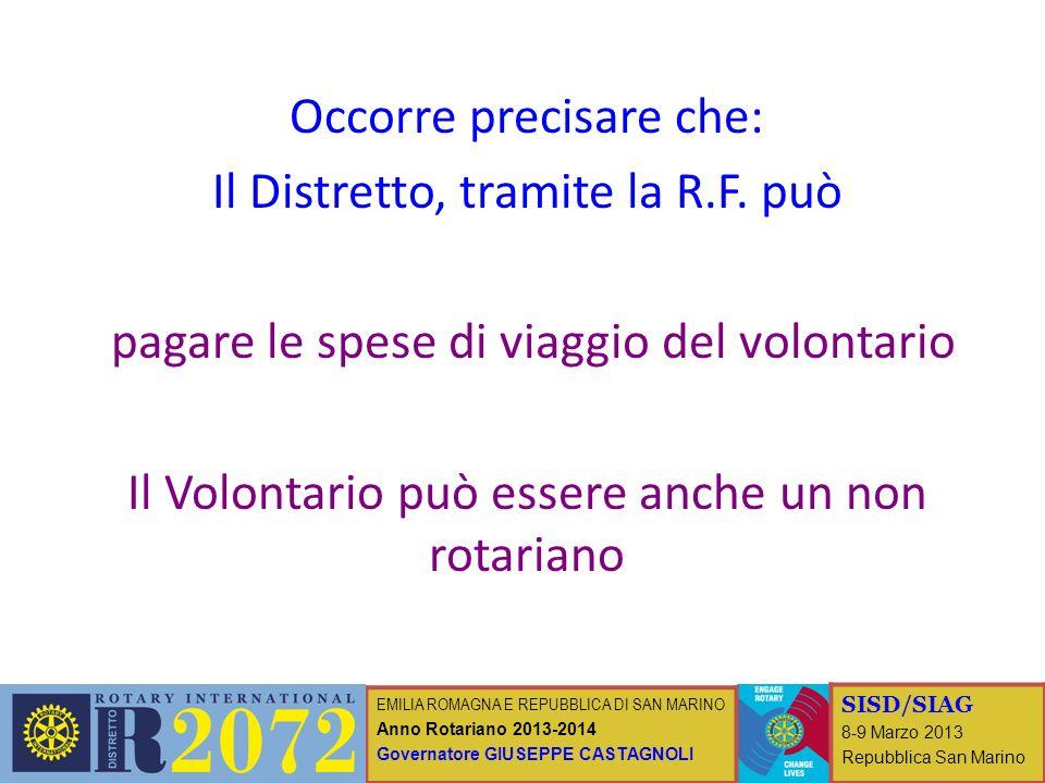 EMILIA ROMAGNA E REPUBBLICA DI SAN MARINO Anno Rotariano 2013-2014 Governatore GIUSEPPE CASTAGNOLI SISD/SIAG 8-9 Marzo 2013 Repubblica San Marino Occo