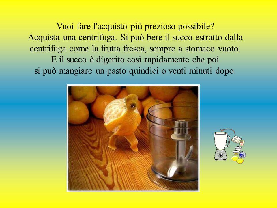 Il miglior tipo di frutta è quella fresca o il succo fatto al momento. Non si deve bere i succhi di frutta da lattine o contenitori di vetro. Perché n