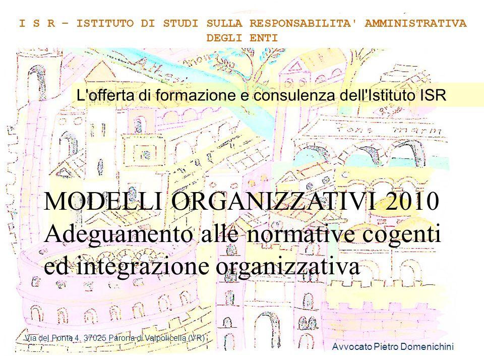 Avvocato Pietro Domenichini 1 MODELLI ORGANIZZATIVI 2010 Adeguamento alle normative cogenti ed integrazione organizzativa L'offerta di formazione e co