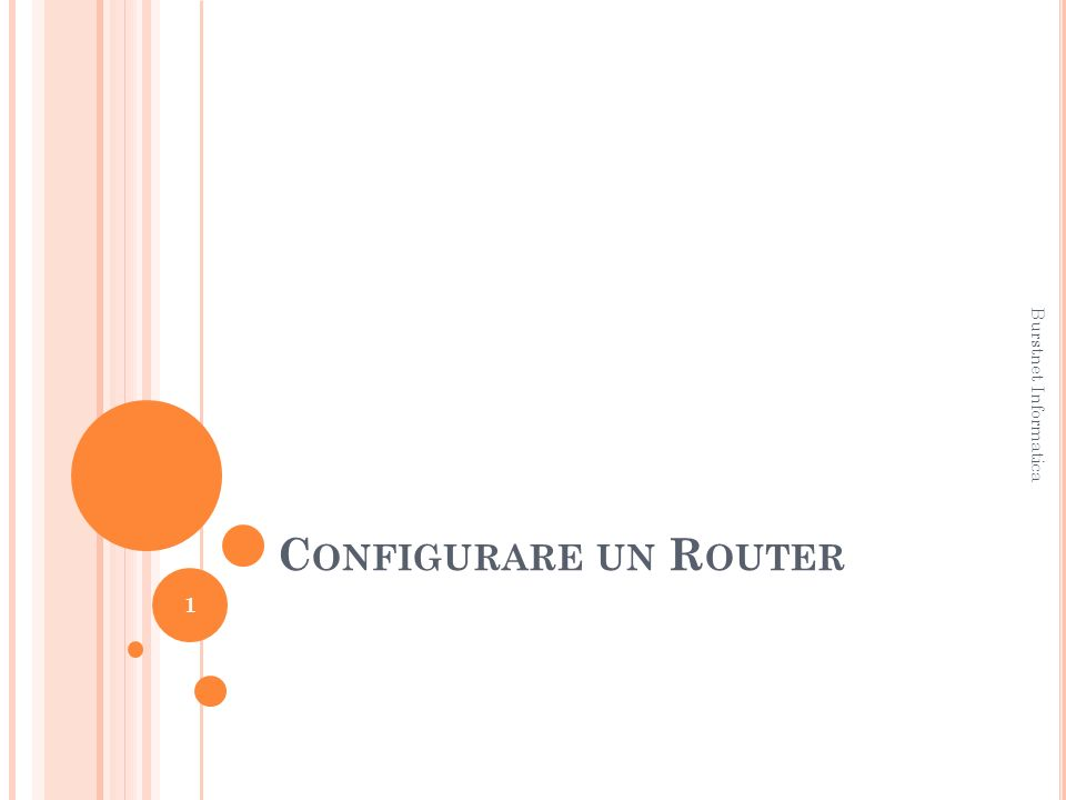 C ONFIGURARE UN R OUTER 1 Burstnet Informatica