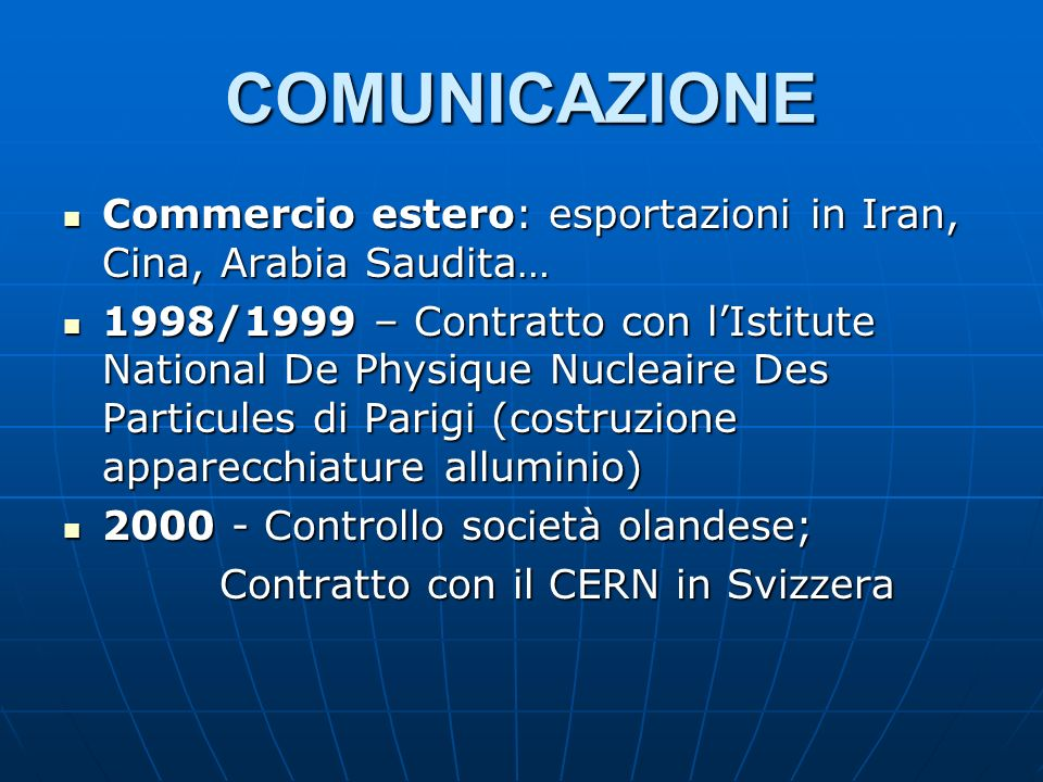 COMUNICAZIONE Commercio estero: esportazioni in Iran, Cina, Arabia Saudita… Commercio estero: esportazioni in Iran, Cina, Arabia Saudita… 1998/1999 –