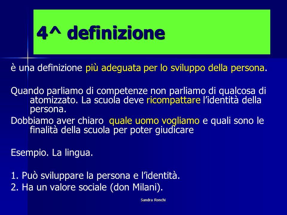Sandra Ronchi 4^ definizione è una definizione più adeguata per lo sviluppo della persona.