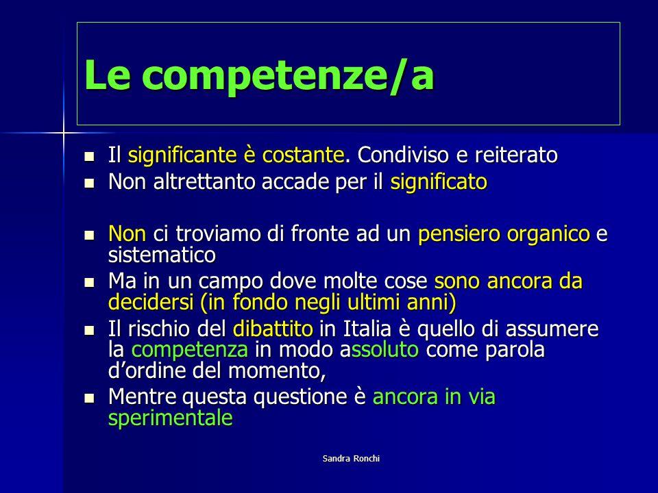 Sandra Ronchi Le competenze/a Il significante è costante.