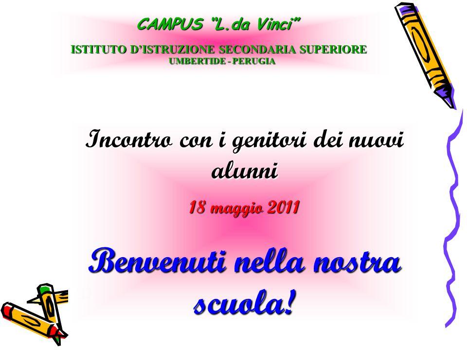 Le classi prime per lanno scolastico 2011/12 saranno 10 CAMPUS L.da Vinci ISTITUTO DISTRUZIONE SECONDARIA SUPERIORE UMBERTIDE - PERUGIA UMBERTIDE - PERUGIA