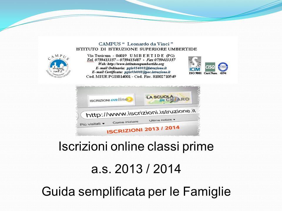 Iscrizioni online classi prime a.s. 2013 / 2014 Guida semplificata per le Famiglie