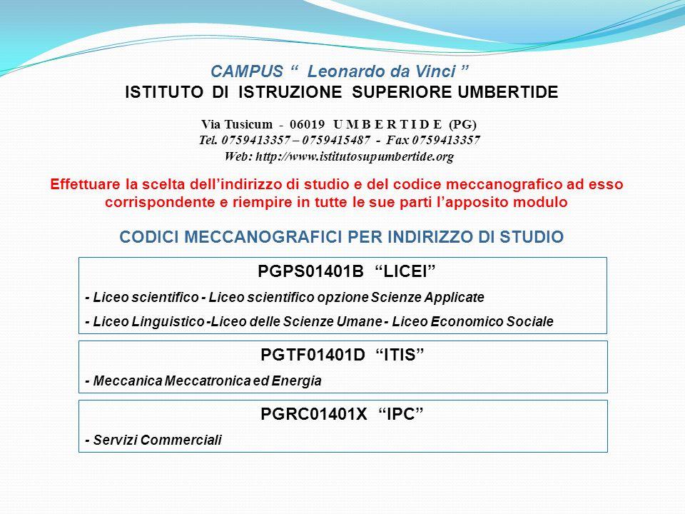 CAMPUS Leonardo da Vinci ISTITUTO DI ISTRUZIONE SUPERIORE UMBERTIDE Via Tusicum - 06019 U M B E R T I D E (PG) Tel. 0759413357 – 0759415487 - Fax 0759
