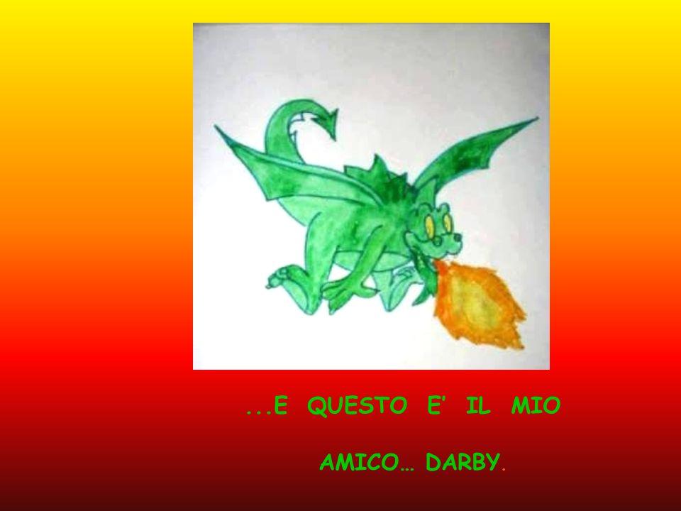 ...E QUESTO E IL MIO AMICO… DARBY.