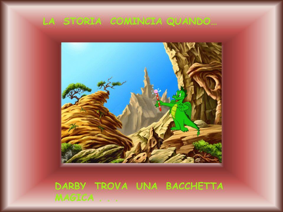 LA STORIA COMINCIA QUANDO… DARBY TROVA UNA BACCHETTA MAGICA...