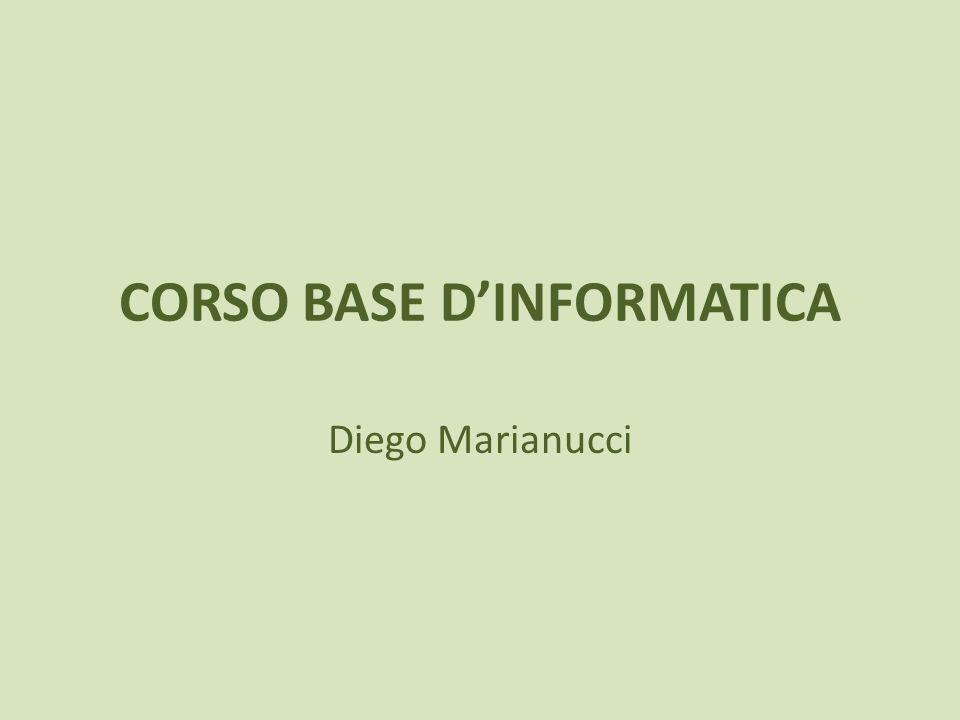 CORSO BASE DINFORMATICA Diego Marianucci