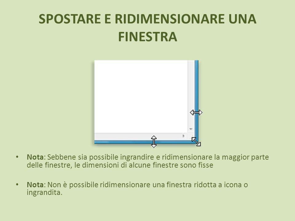 SPOSTARE E RIDIMENSIONARE UNA FINESTRA Nota: Sebbene sia possibile ingrandire e ridimensionare la maggior parte delle finestre, le dimensioni di alcun