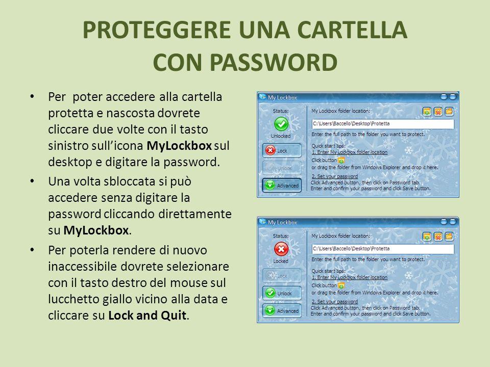 PROTEGGERE UNA CARTELLA CON PASSWORD Per poter accedere alla cartella protetta e nascosta dovrete cliccare due volte con il tasto sinistro sullicona M