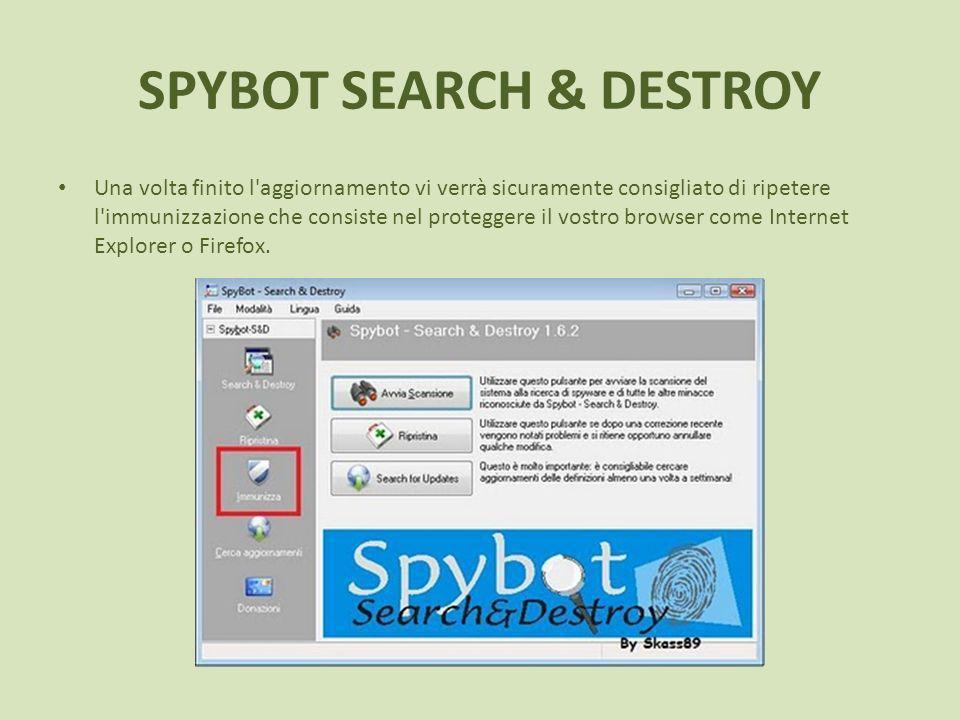 SPYBOT SEARCH & DESTROY Una volta finito l aggiornamento vi verrà sicuramente consigliato di ripetere l immunizzazione che consiste nel proteggere il vostro browser come Internet Explorer o Firefox.