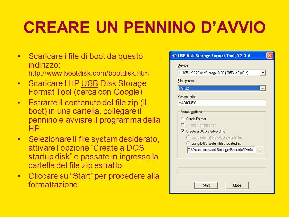 CREARE UN PENNINO DAVVIO Scaricare i file di boot da questo indirizzo: http://www.bootdisk.com/bootdisk.htm Scaricare lHP USB Disk Storage Format Tool
