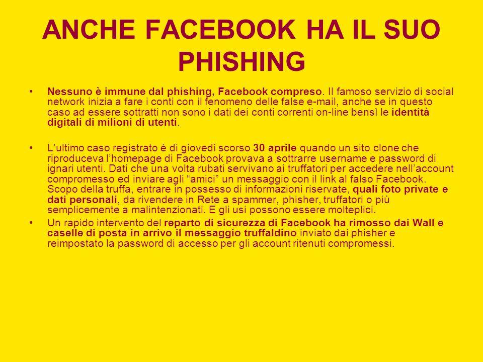 ANCHE FACEBOOK HA IL SUO PHISHING Nessuno è immune dal phishing, Facebook compreso.