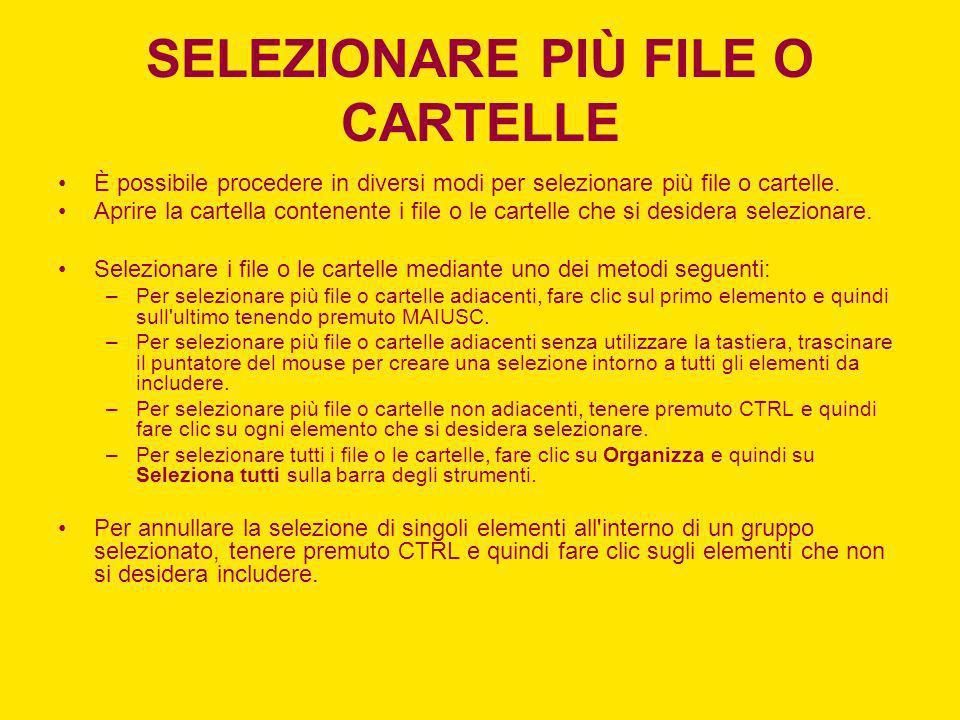 SELEZIONARE PIÙ FILE O CARTELLE È possibile procedere in diversi modi per selezionare più file o cartelle. Aprire la cartella contenente i file o le c
