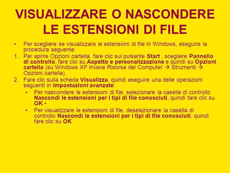 Per scegliere se visualizzare le estensioni di file in Windows, eseguire la procedura seguente. 1.Per aprire Opzioni cartella, fare clic sul pulsante