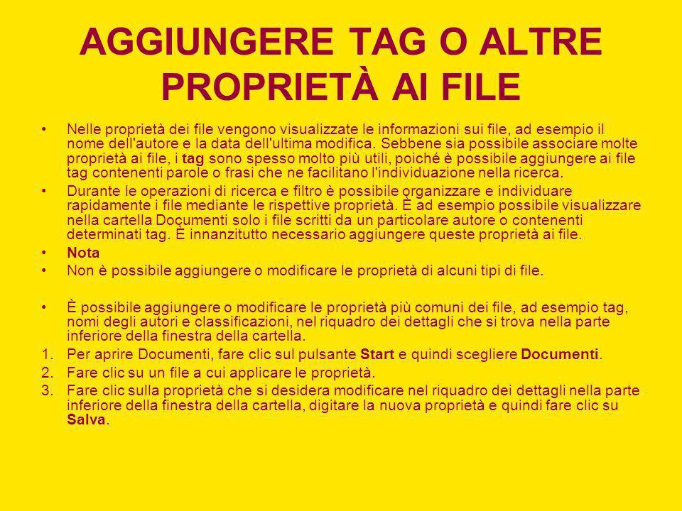 AGGIUNGERE TAG O ALTRE PROPRIETÀ AI FILE Nelle proprietà dei file vengono visualizzate le informazioni sui file, ad esempio il nome dell'autore e la d