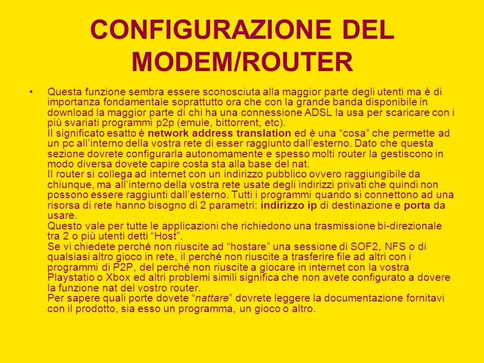 CONFIGURAZIONE DEL MODEM/ROUTER Questa funzione sembra essere sconosciuta alla maggior parte degli utenti ma è di importanza fondamentale soprattutto