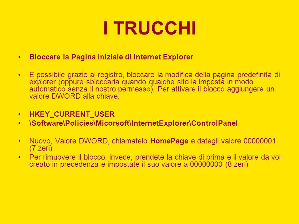 I TRUCCHI Bloccare la Pagina iniziale di Internet Explorer È possibile grazie al registro, bloccare la modifica della pagina predefinita di explorer (