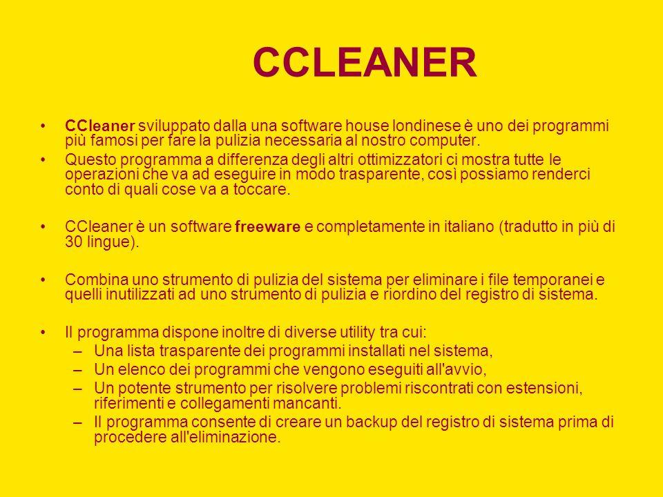 CCLEANER CCleaner sviluppato dalla una software house londinese è uno dei programmi più famosi per fare la pulizia necessaria al nostro computer. Ques