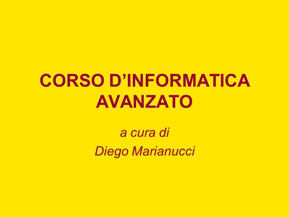 CORSO DINFORMATICA AVANZATO a cura di Diego Marianucci