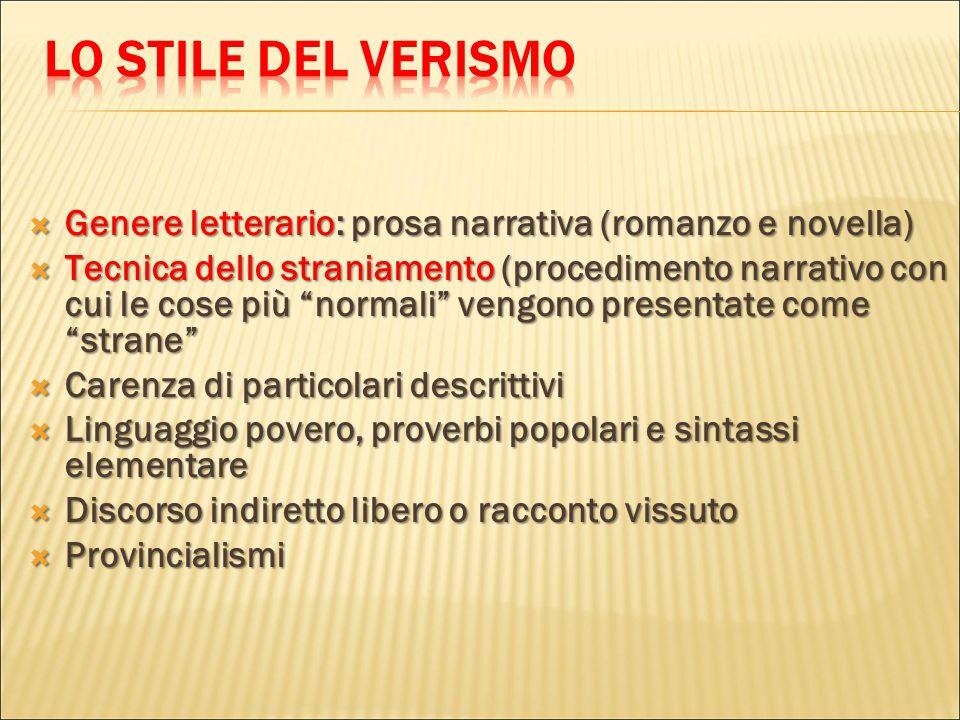 Genere letterario: prosa narrativa (romanzo e novella) Genere letterario: prosa narrativa (romanzo e novella) Tecnica dello straniamento (procedimento