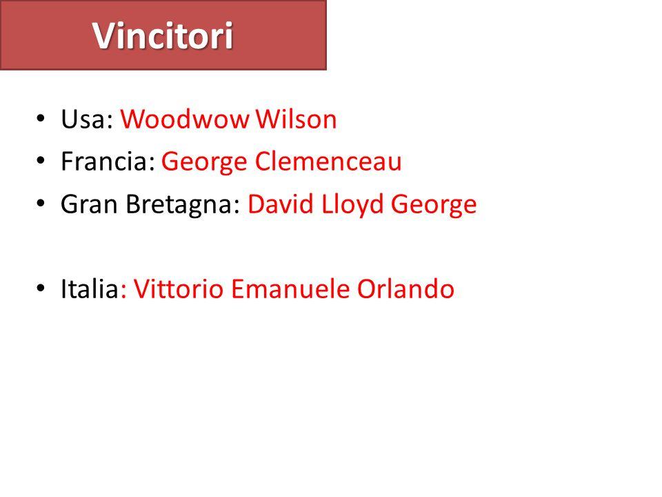 Vincitori Usa: Woodwow Wilson Francia: George Clemenceau Gran Bretagna: David Lloyd George Italia: Vittorio Emanuele Orlando
