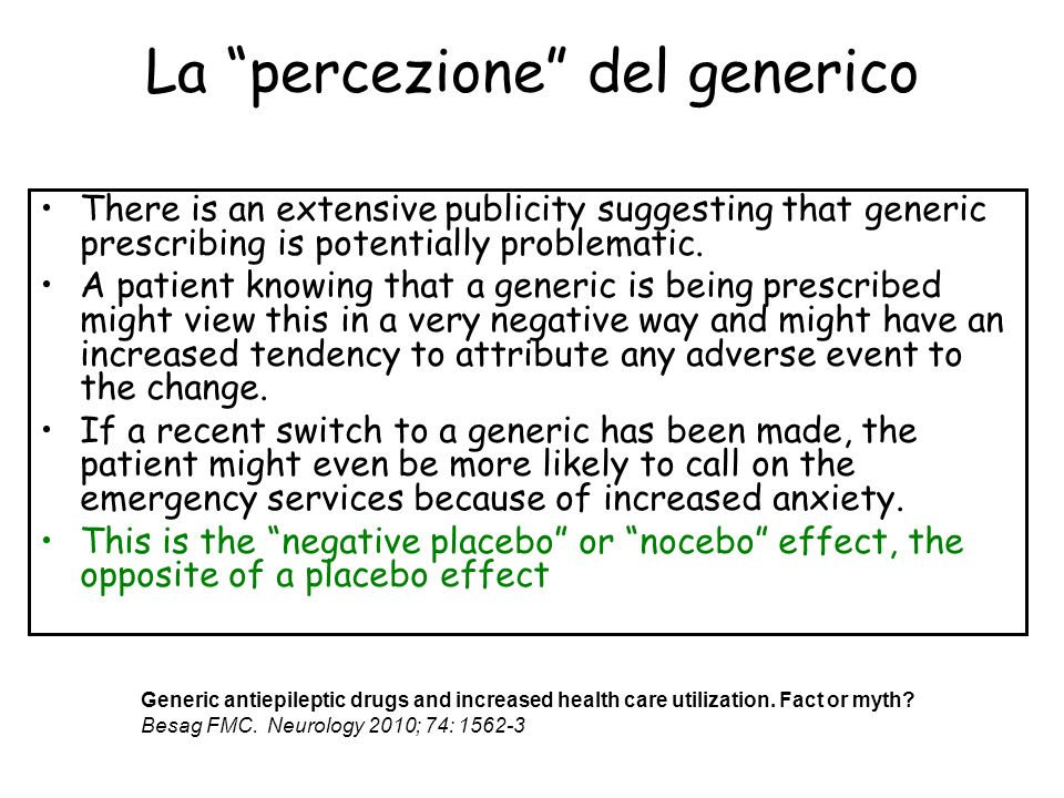 La percezione del generico There is an extensive publicity suggesting that generic prescribing is potentially problematic. A patient knowing that a ge