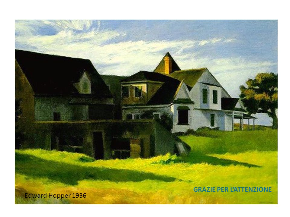 GRAZIE PER LATTENZIONE Edward Hopper 1936