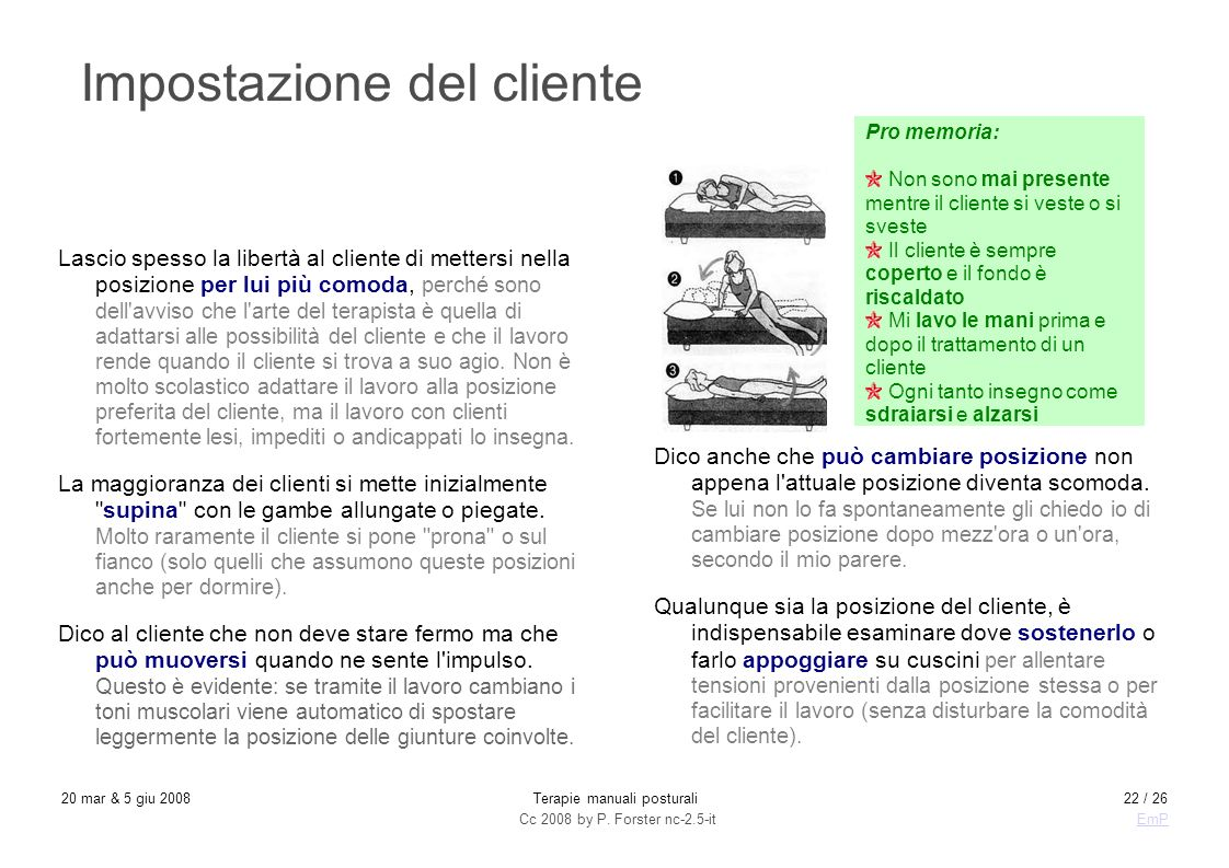 Cc 2008 by P. Forster nc-2.5-itEmP 20 mar & 5 giu 2008Terapie manuali posturali22 / 26 Impostazione del cliente Lascio spesso la libertà al cliente di