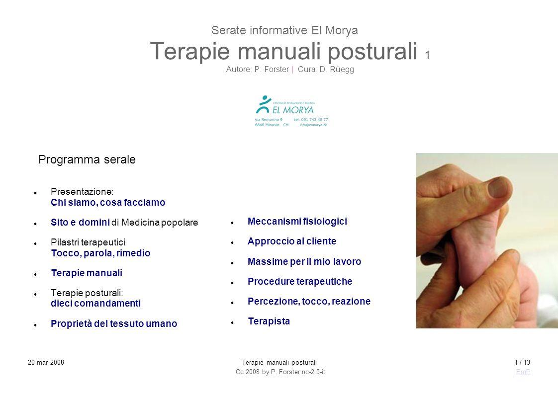 Cc 2008 by P. Forster nc-2.5-itEmP 20 mar 2008Terapie manuali posturali1 / 13 Serate informative El Morya Terapie manuali posturali 1 Autore: P. Forst