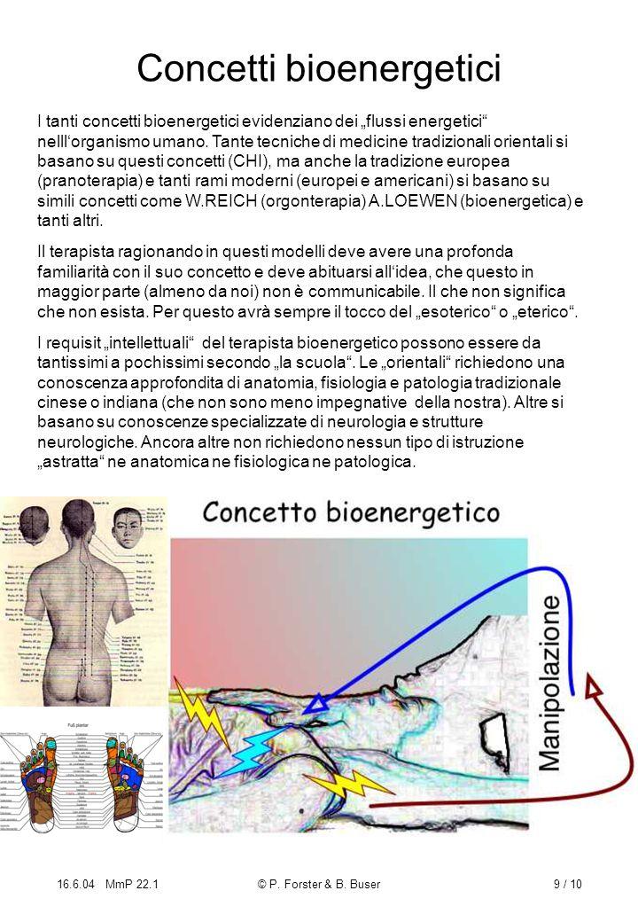 16.6.04 MmP 22.1© P. Forster & B. Buser9 / 10 Concetti bioenergetici I tanti concetti bioenergetici evidenziano dei flussi energetici nelllorganismo u