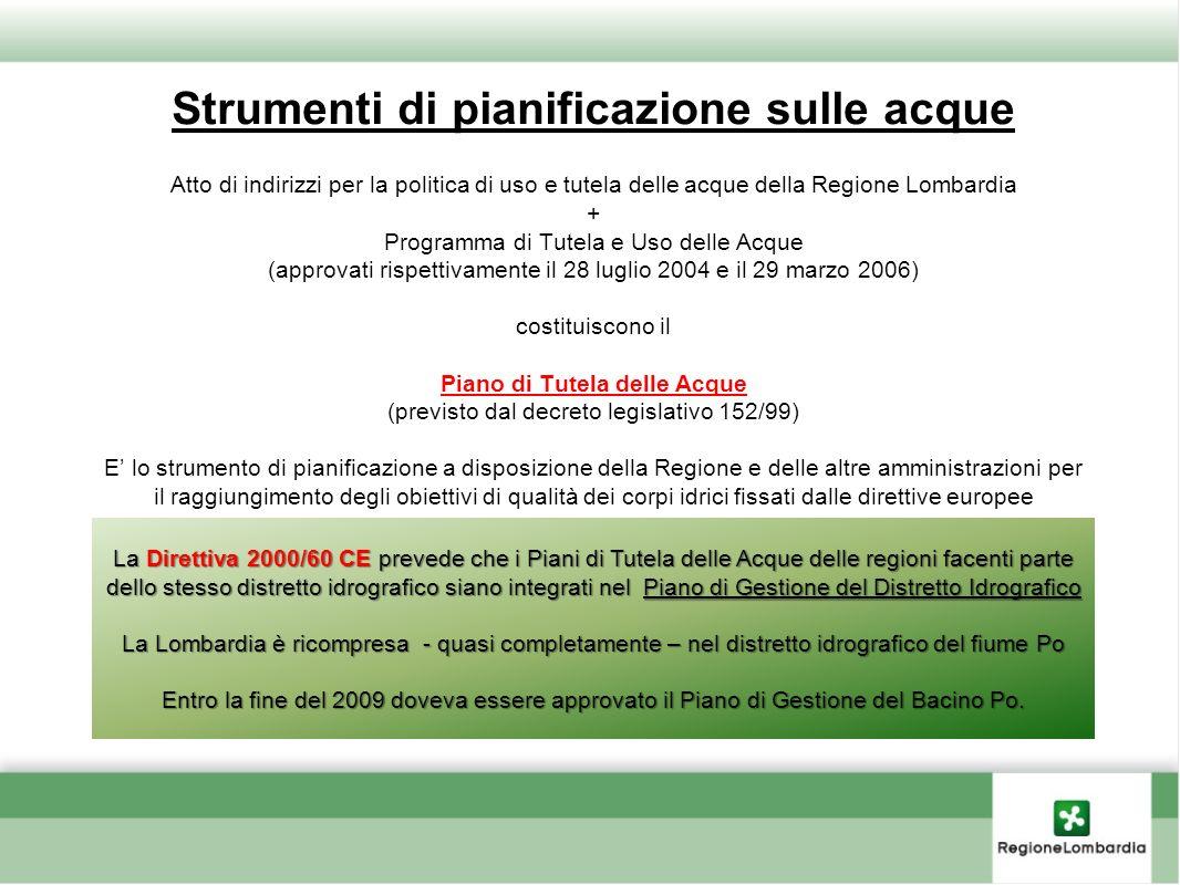 Strumenti di pianificazione sulle acque Atto di indirizzi per la politica di uso e tutela delle acque della Regione Lombardia + Programma di Tutela e