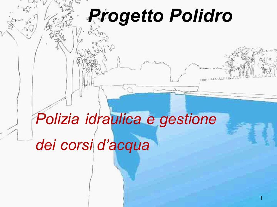 1 Progetto Polidro Polizia idraulica e gestione dei corsi dacqua